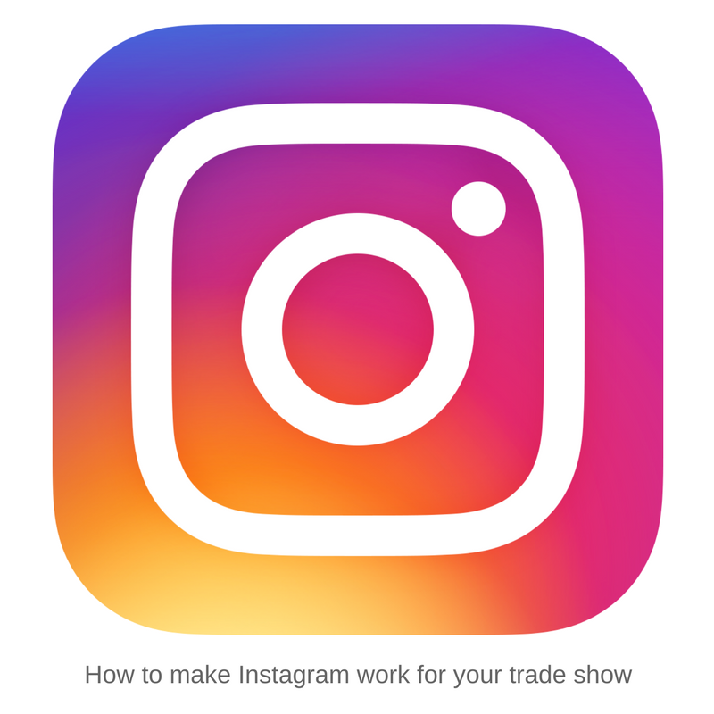 How to make Instagram work for your trade show